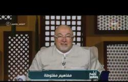 لعلهم يفقهون - الشيخ خالد الجندي: الجهاد ليس الحرب فقط والسيدة في بيتها مجاهدة